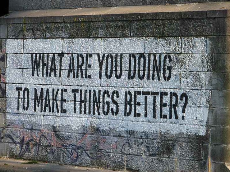 What are you doing to make things better?