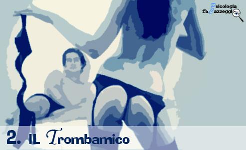 Psicologia da Cazzeggio - Il Trombamico