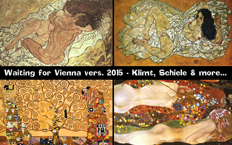 Waiting for Vienna vers. 2015 - Klimt, Schiele & more...