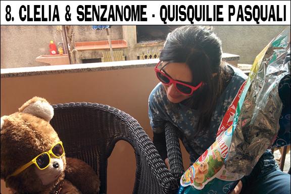 8. Clelia e SenzaNome - Quisquilie pasquali
