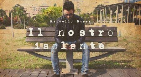 Marcello Rosas - Il nostro isolante