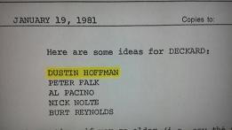 Un elenco di attori presi in considerazione per la parte di Deckard in Blade Runner. Dustin Hoffman è stato molto vicino ad avere la parte