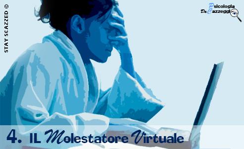 Psicologia da Cazzeggio - Il molestatore virtuale - Parte 2