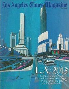 Pronostico di 25 anni fa di come sarebbe diventata Los Angeles nel 2013