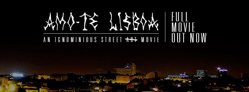 Amo-Te Lisboa: an ignominious street a̶̶r̶̶t̶̶ movie