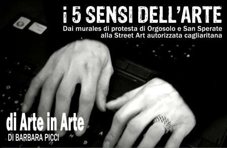 I 5 sensi dell'arte - Dai murales di protesta di Orgosolo e San Sperate alla Street Art autorizzata cagliaritana