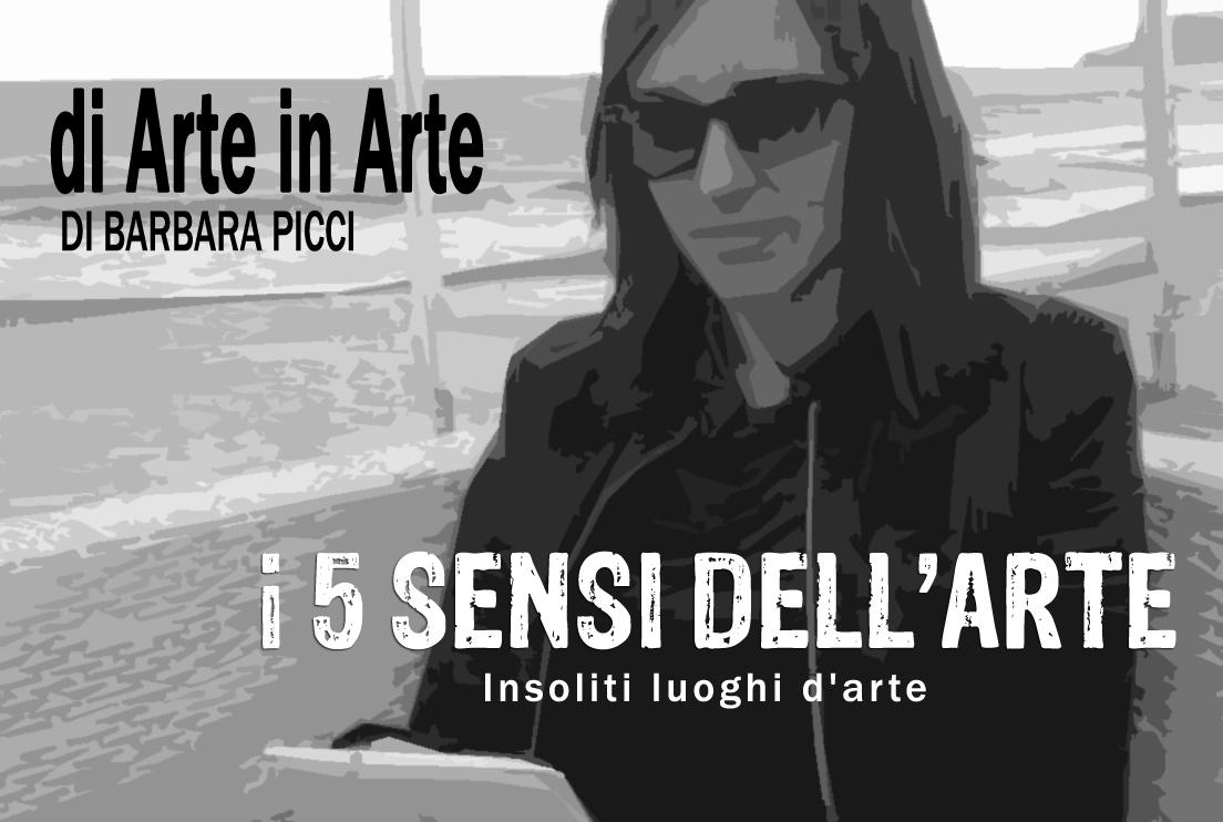 I 5 sensi dell'arte - Insoliti luoghi d'arte [Puntata 7]
