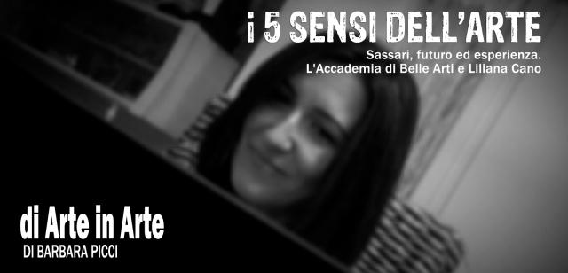 I 5 sensi dell'arte - Sassari, futuro ed esperienza. L'Accademia di Belle Arti e Liliana Cano