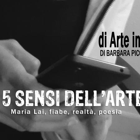 I 5 sensi dell'arte - Maria Lai, fiabe, realtà, poesia [Puntata 10]