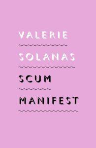 Valerie Solanas, SCUM Manifesto