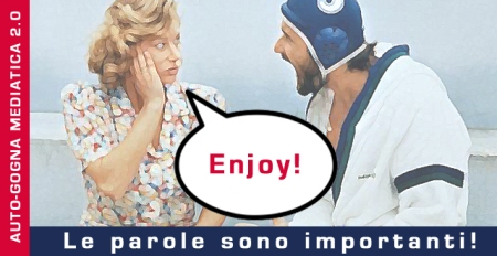 Le parole sono importanti - Enjoy!