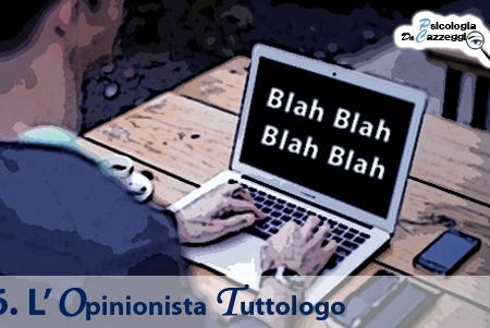Psicologia da cazzeggio - L'opinionista tuttologo [chapter 6]