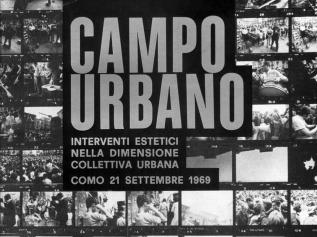 Campo Urbano. Interventi estetici nella dimensione collettiva urbana. Como, 21 settembre 1969