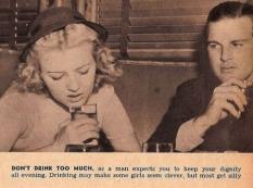 Non bevete troppo: un uomo si aspetta che manteniate la vostra dignità per tutto il tempo. Alcune ragazze sembrano più intelligenti quando bevono, ma la maggior parte diventa solo sciocca