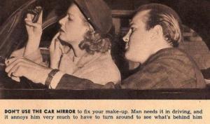 Non usate lo specchietto dell'auto per aggiustarvi il trucco. L'uomo ne ha bisogno per guidare, e lo infastidisce molto doverlo girare per vedere cosa c'è dietro di lui