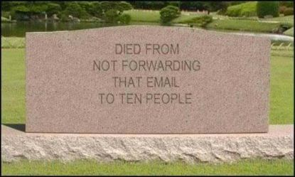 Died for not forwarding that email to ten people