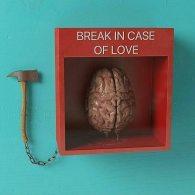 Break in case of love (Autore sconosciuto)