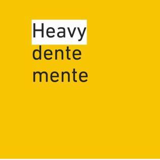 Heavy Dente Mente