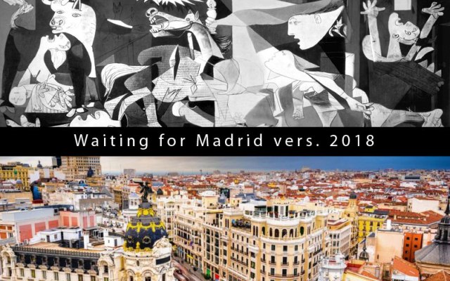 Waiting for Madrid