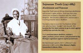 1883 - Sojourner Truth, avvocato dei diritti delle donne abolizioniste statunitensi, muore a 96 anni. Sojourner Truth proveniva da New York ed è cresciuta parlando olandese