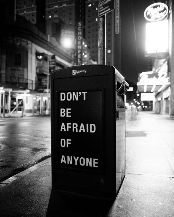 Don't be afraid of anyone